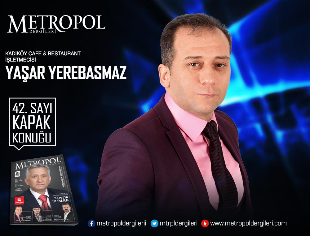Kadıköy Cafe & Restaurant İşletmecisi Yaşar YEREBASMAZ