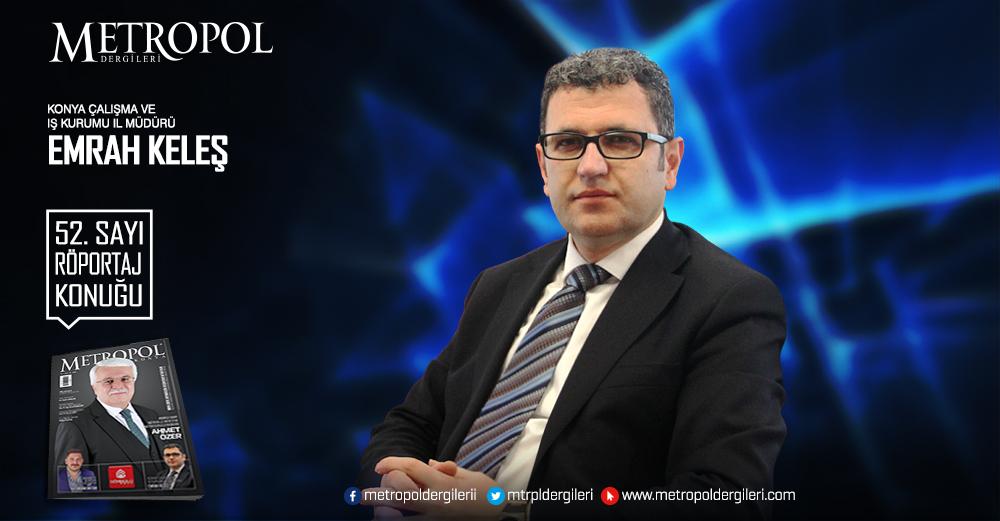 Konya Çalışma ve İş Kurumu İl Müdürü Emrah KELEŞ