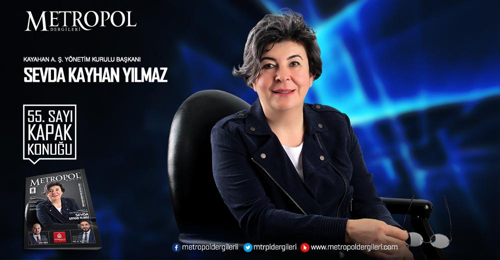 Kayahan A. Ş. Yönetim Kurulu Başkanı Sevda KAYHAN YILMAZ